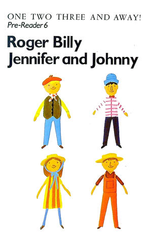 Pre-Reader 6 - Roger, Billy, Jennifer and Johnny