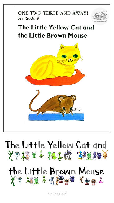Pre-Reader 9 - The Litle Yellow Cat and the Little Brown Mouse