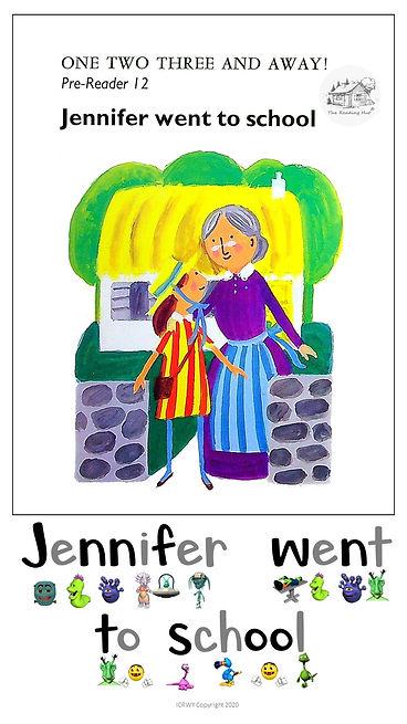 Pre-reader 12  Jennifer went to school