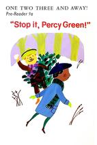 Pre-Reader 9am 'Stop it, Percy Green!'