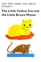 Pre-Reader 9 - The Little Yellow Cat and the Little Brown Mouse
