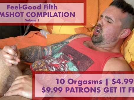 Cumshot Compilation Vol. 1 [10 Orgasms] [$4.99] [FREE PREVIEW] [Patrons Get It FREE]