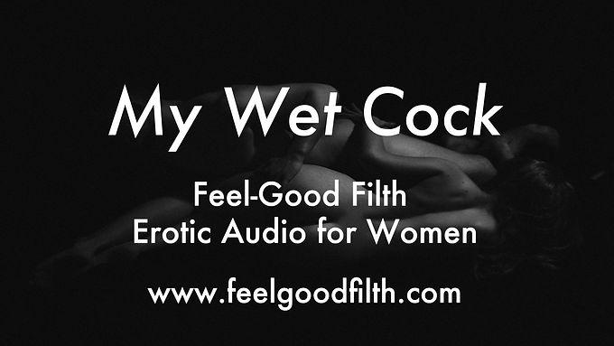 My Wet Cock