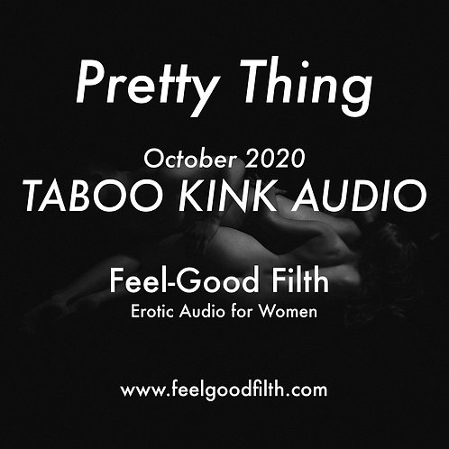 """""""Pretty Thing"""" Taboo Kink October 2020"""