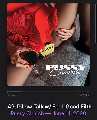 Check me out on the Pussy Chuch Podcast!