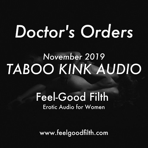"""Doctor's Orders"" Taboo Kink Nov. 2019"