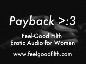 Payback (My first Anal audio)