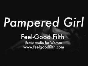 Pampered Girl [DD/lg] [Body Worship [Patreon]