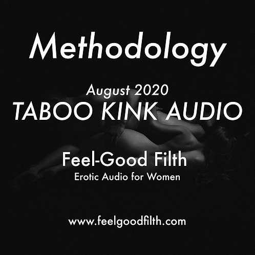 """Methodology"" Taboo Kink August 2020"