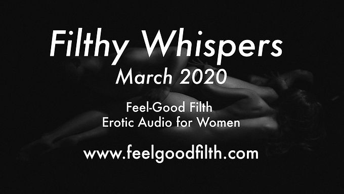 Filthy Whispers: March '20