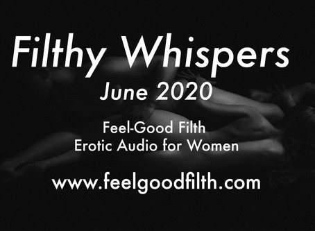 Filthy Whispers: June '20