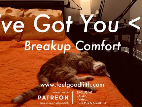 I've Got You (SFW Breakup Comfort)