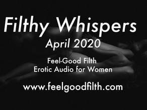 Filthy Whispers: April '20