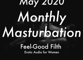 May '20 Monthly Masturbation [Audio]