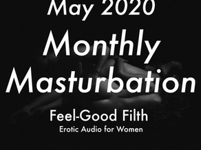 May '20 Monthly Masturbation [Audio]