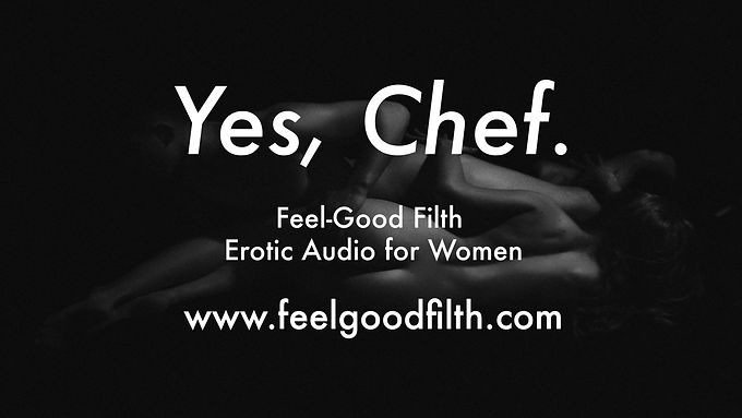 Yes, Chef.