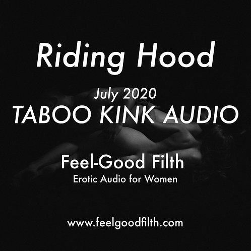 """Riding Hood"" Taboo Kink July 2020"