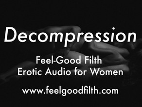 Decompression (+ Aftercare Audio)