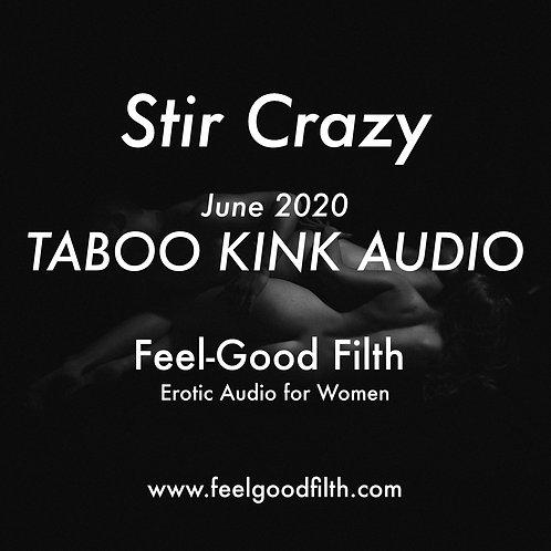 """""""Stir Crazy"""" Taboo Kink June 2020"""