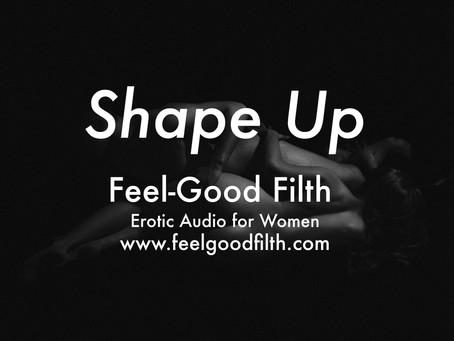 Shape Up [MDom] [Tutor] ['Getting Your Way' Sequel]