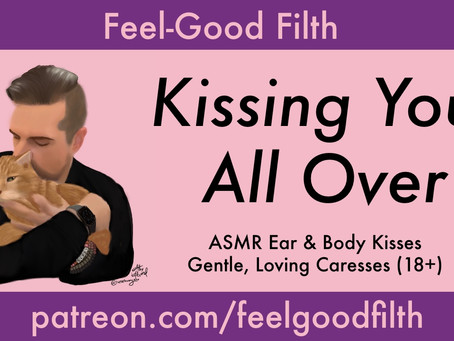 Kissing You All Over [FREE] [PG-13] [Youtube] [NSFW Sequel On Patreon!]