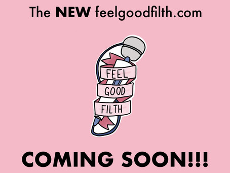 The NEW feelgoodfilth.com COMING SOON!!!