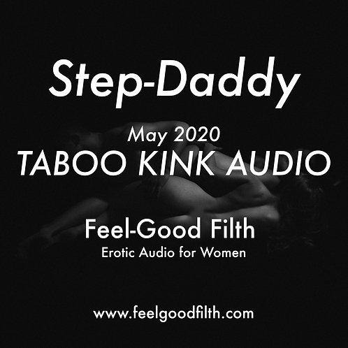 """Step-Daddy"" Taboo Kink May 2020"