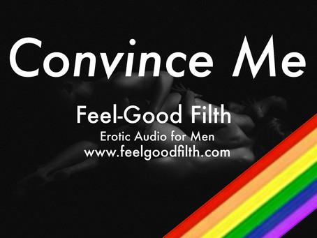 Convince Me [M4M] [FREE] 🏳️🌈
