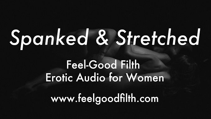 Spanked & Stretched