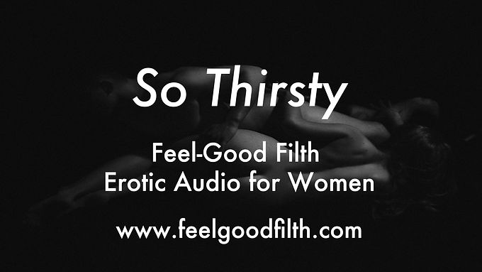 So Thirsty
