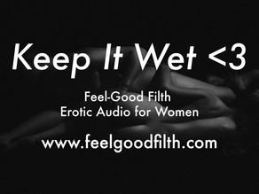 Keep It Wet