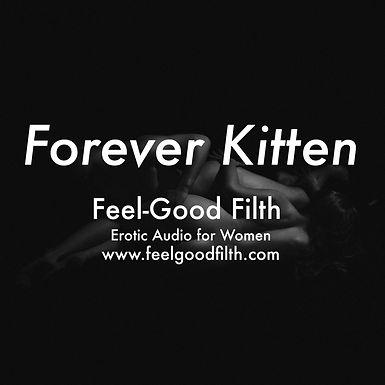 Forever Kitten