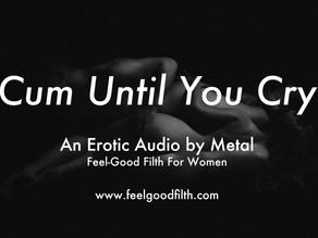Cum Until You Cry
