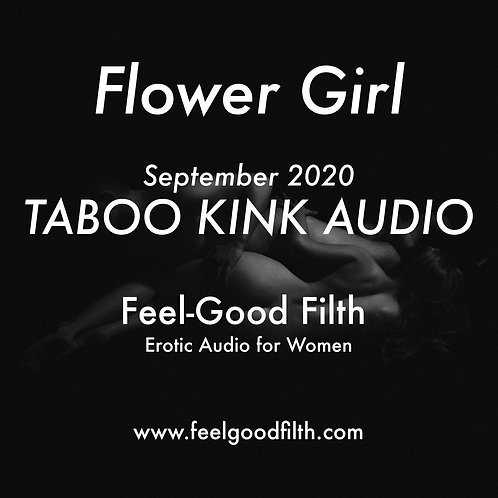 """""""Flower Girl"""" Taboo Kink September 2020"""
