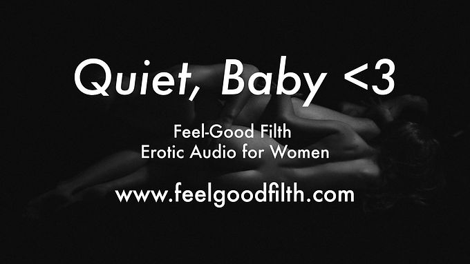 Quiet, Baby