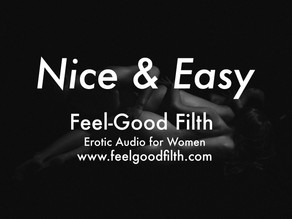 Nice & Easy [r/gonewildaudio EXCLUSIVE]