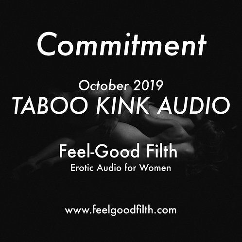 """Commitment"" Taboo Kink Oct. 2019"