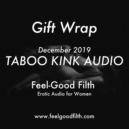 """Gift Wrap"" Taboo Kink Dec. 2019"