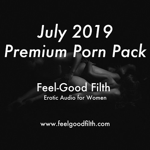 Premium Porn Pack: July 2019