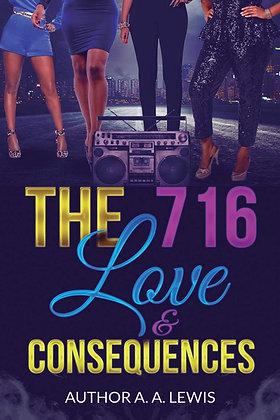 The 716 Love & Consequences