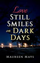 Love Still Smiles on Dark Days