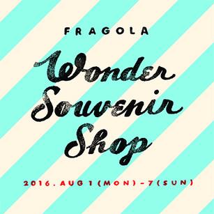 """fragola pop up shop """"Wonder Souvenir Shop""""!"""
