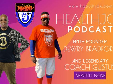 Dewry Bradford & Coach Ted Gustus launch the HealthJox Podcast