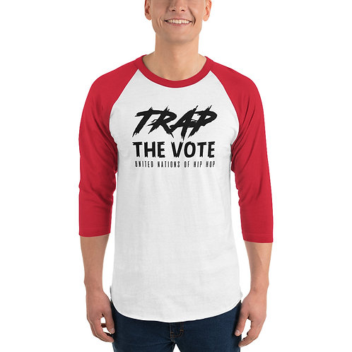 Trap the Vote 3/4 sleeve raglan shirt