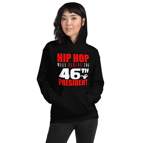 Hip Hop Will Decide the 46th President - Unisex Hoodie