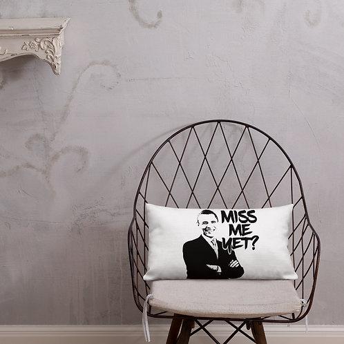 Miss Me Yet? Premium Pillow