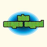 The Series Squad