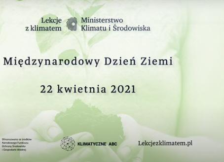 """""""Lekcje z klimatem"""" - Dzień Ziemi 2021"""