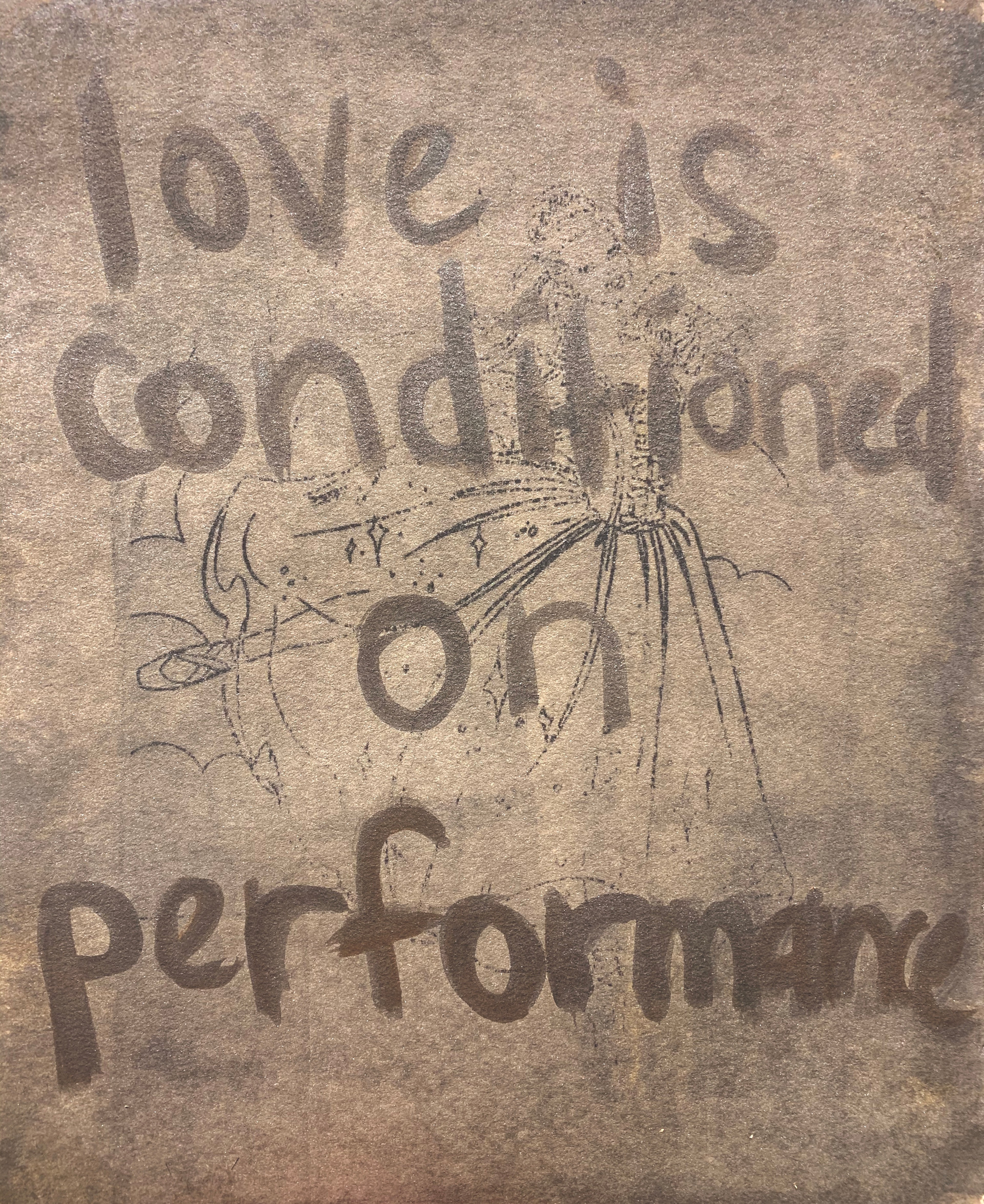 """""""love is conditioned on performance"""", truth for a lie series, 8"""" x 10"""", 2020"""