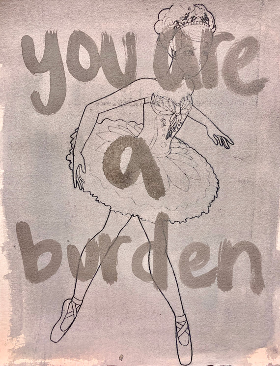 """""""you are a burden"""", truth for a lie series, 8"""" x 10"""", 2020"""